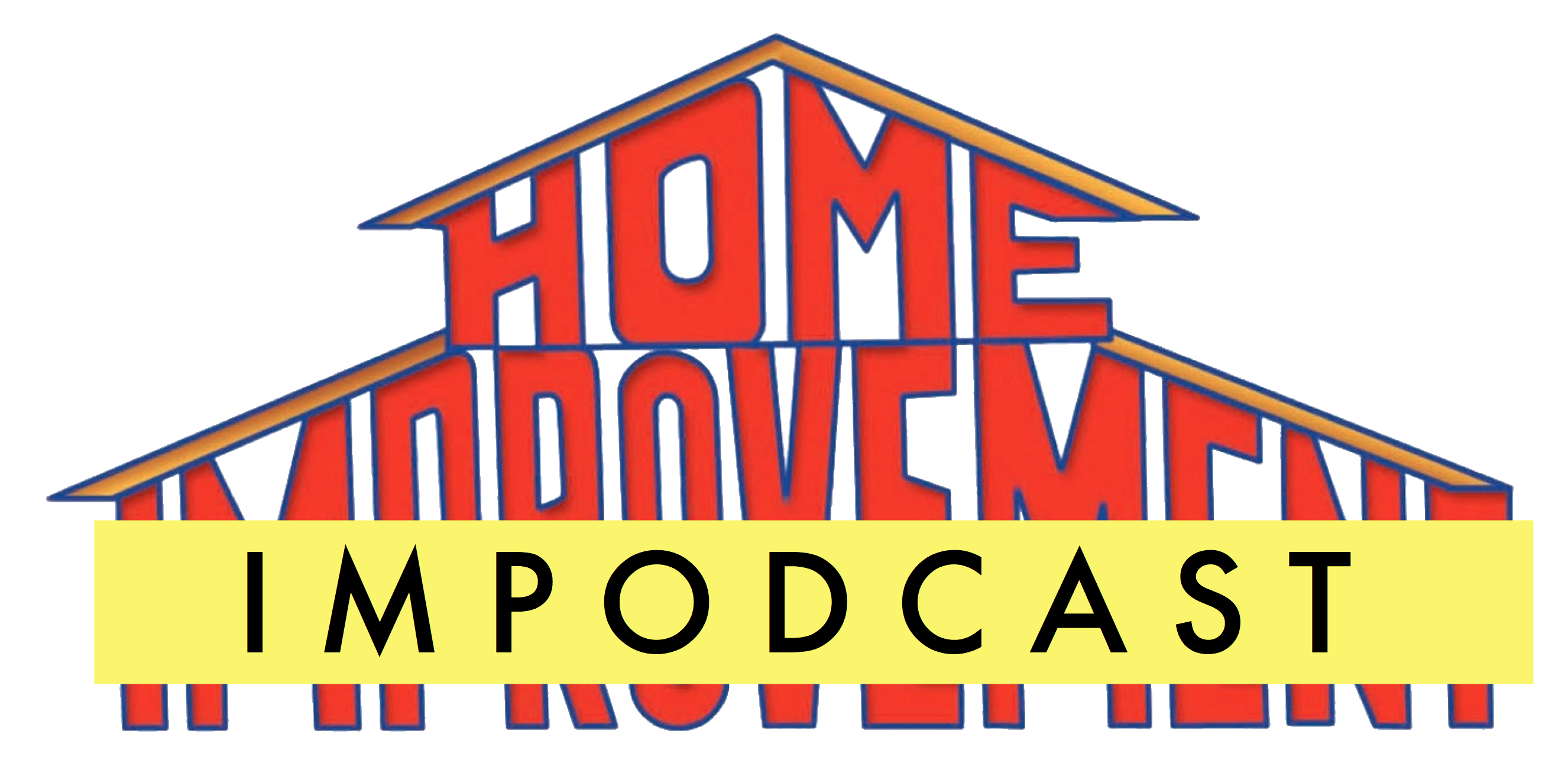 Home Impodcast: A Home Improvement & Tim Allen