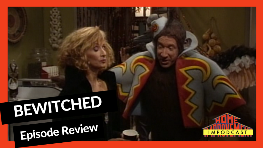 Bewitched Episode Review Home Improvement Header Image